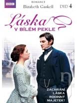 Elizabeth Gaskell: Laska v bilem pekle 4. disk DVD