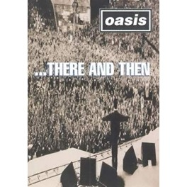OASIS ...there and then DVD