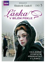 Elizabeth Gaskell: Laska v bilem pekle 3.disk DVD