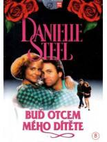 Danielle Steel Buď otcom môjho dieťaťa DVD